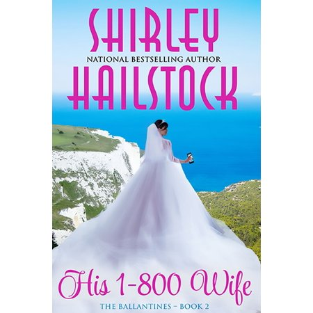 His 1-800 Wife (The Ballantines Series - Book 2) -