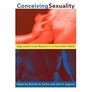 Conceiving Sexuality : Approaches to Sex Research in a Postmodern World
