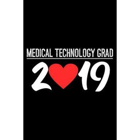 Medical Technology Grad 2019 : Class of 2019 Graduate Notebook, Appreciation Journal, Graduation Memory Diary for Med Tech