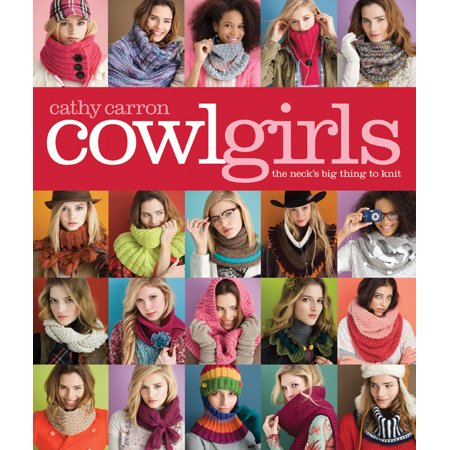Cowl Girls : The Neck's Big Thing to Knit