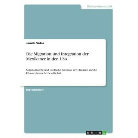 Die Migration Und Integration Der Mexikaner In Den Usa
