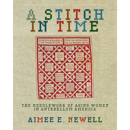 Switch In Time - A Stitch in Time : The Needlework of Aging Women in Antebellum America