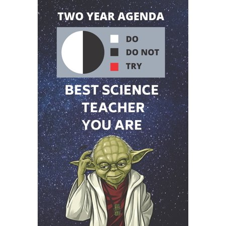 Star Wars Teacher (2020 & 2021 Two-Year Daily Planner For Best Science Teacher Gift - Funny Yoda Quote Appointment Book - Two Year Weekly Agenda Notebook For Scientist: Star Wars Fan Logbook -)
