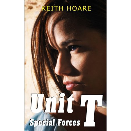 Unit T Special Forces - eBook