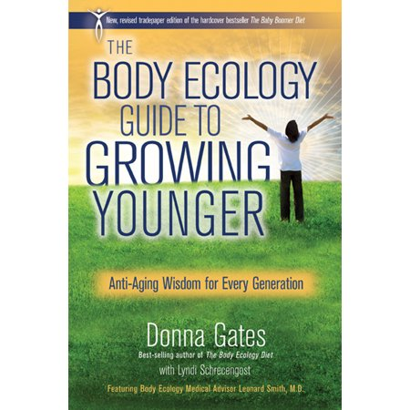 The Body Ecology Guide To Growing Younger   Anti Aging Wisdom For Every Generation