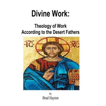 Divine Work: Theology of Work According to the Desert Fathers