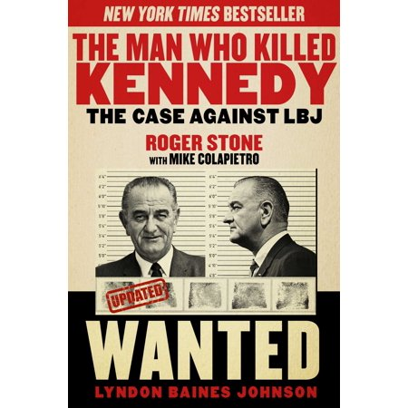 The Man Who Killed Kennedy : The Case Against LBJ