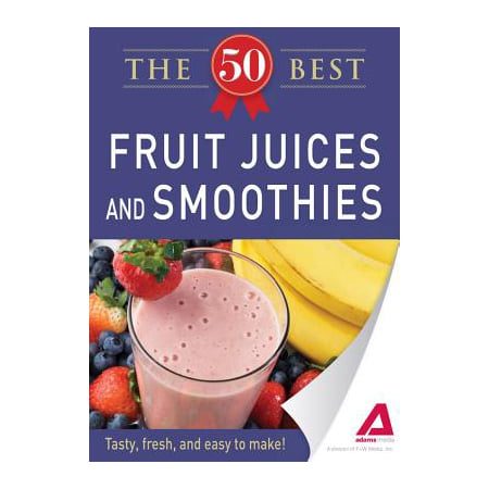 50 Best Fruit Juices and Smoothies - eBook (The Best E Juice 2019)