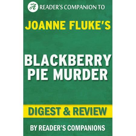 Blackberry Pie Murder by Joanne Fluke   Digest & Review - (Yogi Berra Game)