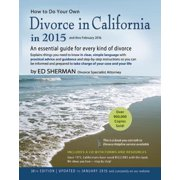 How to Do Your Own Divorce in California in 2015 : An Essential Guide for Every Kind of Divorce