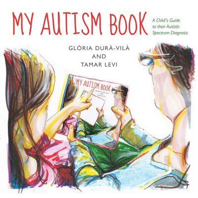 My Autism Book : A Child's Guide to Their Autism Spectrum