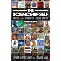 The Science of Self : Man, God, and the Mathematical Language of Nature