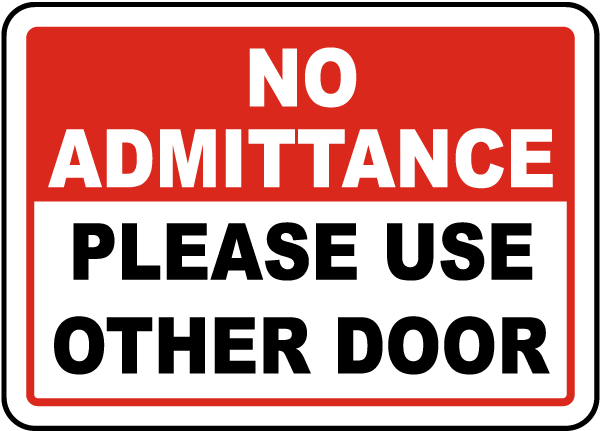 No Admittance Please Use Other Door Sign