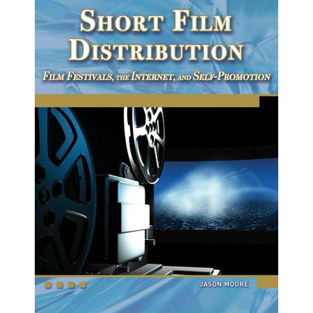 Short Film Distribution   Film Festivals  The Internet  And Self Promotion