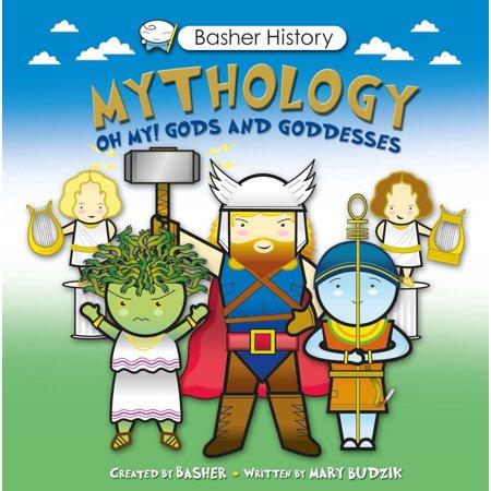 Basher History: Mythology : Oh My! Gods and Goddesses Hinduism Gods Goddesses