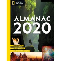 National Geographic Almanac 2020 : Trending Topics - Big Ideas in Science - Photos, Maps, Facts & More