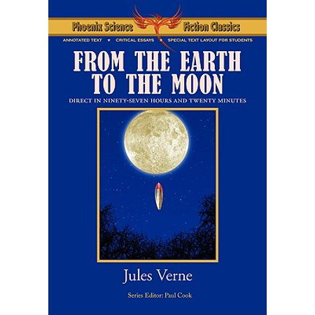 From the Earth to the Moon - Phoenix Science Fiction Classics (with Notes and Critical