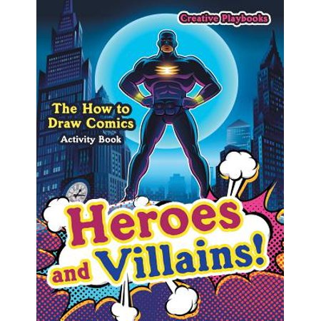 Heroes and Villains! the How to Draw Comics Activity Book (How To Draw Comic Books)