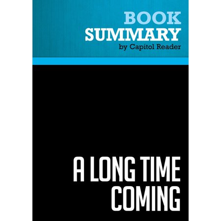 Summary of A Long Time Coming : The Inspiring, Combative 2008 Campaign and the Historic Election of Barack Obama - eBook (Combative Books)