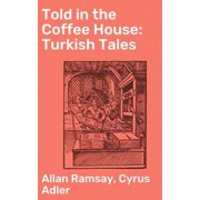 Told in the Coffee House: Turkish Tales - eBook