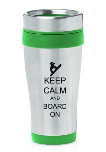 Green 16oz Insulated Stainless Steel Travel Mug Z1132 Keep Calm and Board On Snowboard by