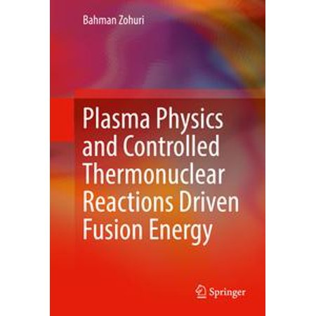 Plasma Physics and Controlled Thermonuclear Reactions Driven Fusion Energy - eBook