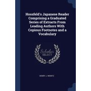 Hossfeld's Japanese Reader Comprising a Graduated Series of Extracts from Leading Authors with Copious Footnotes and a Vocabulary (Paperback)