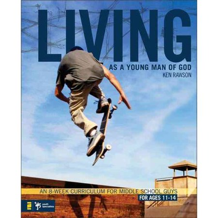 Living As A Young Man Of God  An 8 Week Curriculum For Middle School Guys  For Ages 11 14