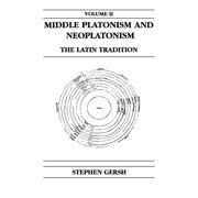 Publications in Medieval Studies: Middle Platonism and Neoplatonism, Volume 2: The Latin Tradition (Paperback)