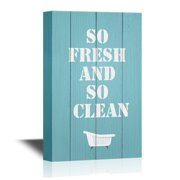 wall26 Bathroom Canvas Wall Art - So Fresh and So Clean Quotes - Gallery Wrap Modern Home Decor   Ready to Hang - 32x48 inches