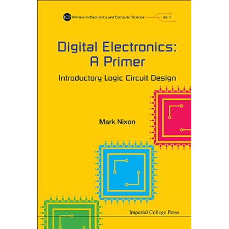 Digital Electronics: A Primer - Introductory Logic Circuit (Digital Logic Design Projects With Circuit Diagram)