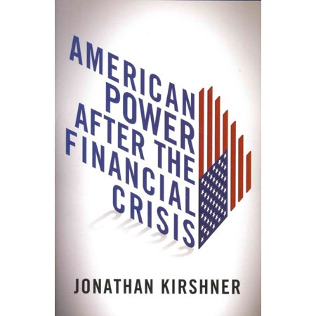 American Power After The Financial Crisis  Cornell Studies In Money