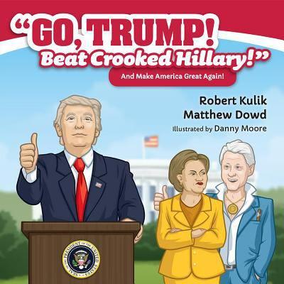 Go  Trump  Beat Crooked Hillary   An Make America Great Again