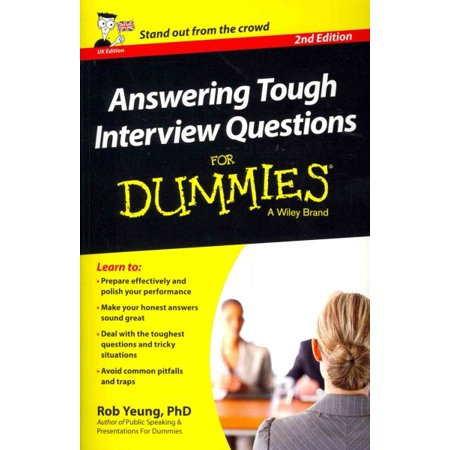 Answering Tough Interview Questions for Dummies - UK Edition