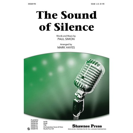 Shawnee Press The Sound of Silence SSAB by Simon And Garfunkel arranged by Mark (Simon And Garfunkel The Columbia Studio Recordings)