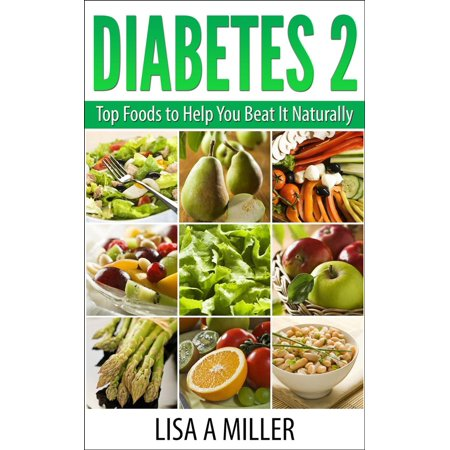 Diabetes 2 Top Foods to Help You Beat It Naturally - (Best Foods For Diabetes 2)