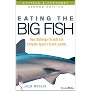 Eating the Big Fish: How Challenger Brands Can Compete Against Brand Leaders (Hardcover)
