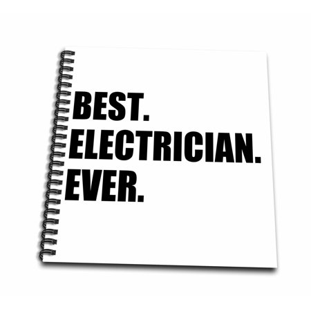 3dRose Best Electrician Ever - fun gift for electronics job - black text - Drawing Book, 8 by