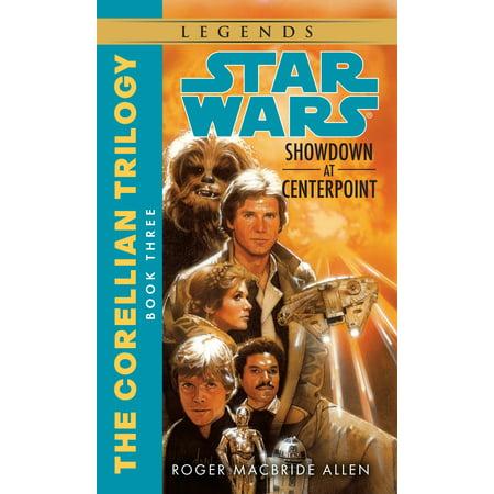 Showdown at Centerpoint: Star Wars Legends (The Corellian (Legends Shopping Center Stores)