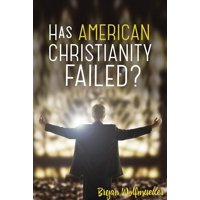 Has American Christianity Failed? (Paperback)