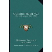 Goethes Briefe V23 : Mai 1812-August 1813 (1900)
