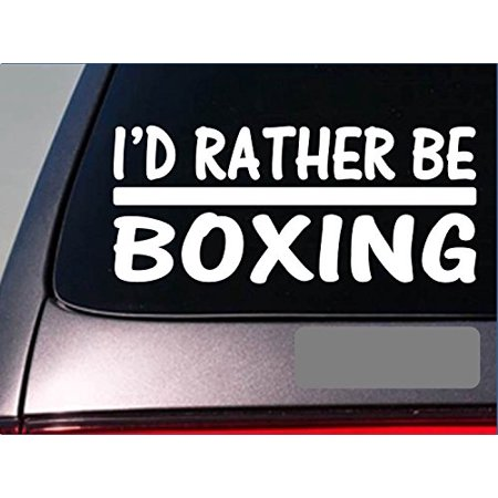 I'd Rather be a Boxing *H663* 8 inch Sticker decal boxing gloves trunks Autographed Custom Boxing Trunks