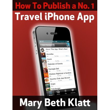 How To Publish A No. 1 Travel iPhone App - eBook