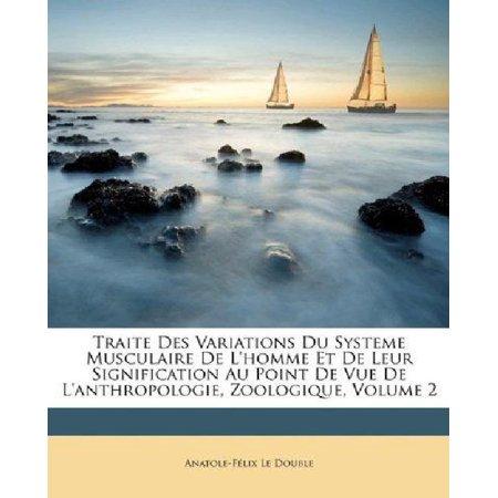 Traite Des Variations Du Systeme Musculaire de L'Homme Et de Leur Signification Au Point de Vue de L'Anthropologie, Zoologique, Volume 2 - image 1 of 1