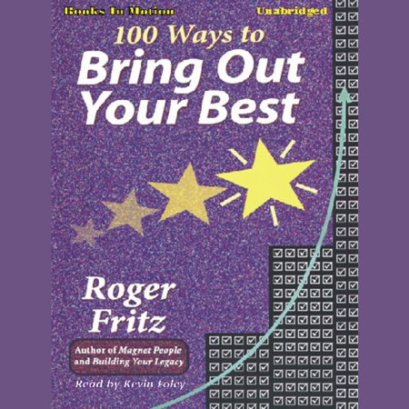 100 Ways To Bring Out Your Best - Audiobook
