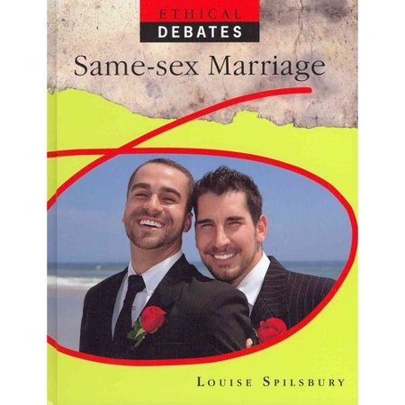 the ethics of same sex marriage The debate about same-sex marriage often seems it thereby offers traditionalists who already accept the ethics on the basis of religious or metaphysical belief.