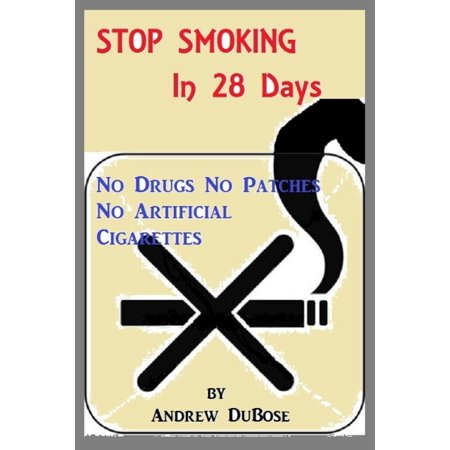 Stop Smoking In 28 Days: No drugs, patches or Artificial Cigarettes - eBook