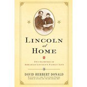 Lincoln at Home : Two Glimpses of Abraham Lincoln's Family Life