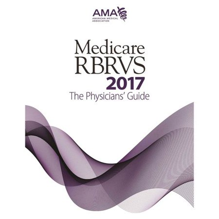 Medicare Rbrcs 2017  The Physicians Guide