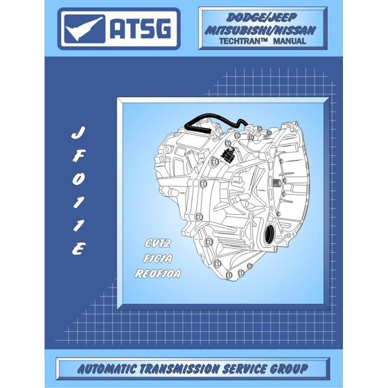 JATCO JF011E CVT Automatic Transmission Repair Manual (F4A51, CVT2, RE0F10A  Transmission BEST STEP BY STEP Repair Book Available) By ATSG Ship from US